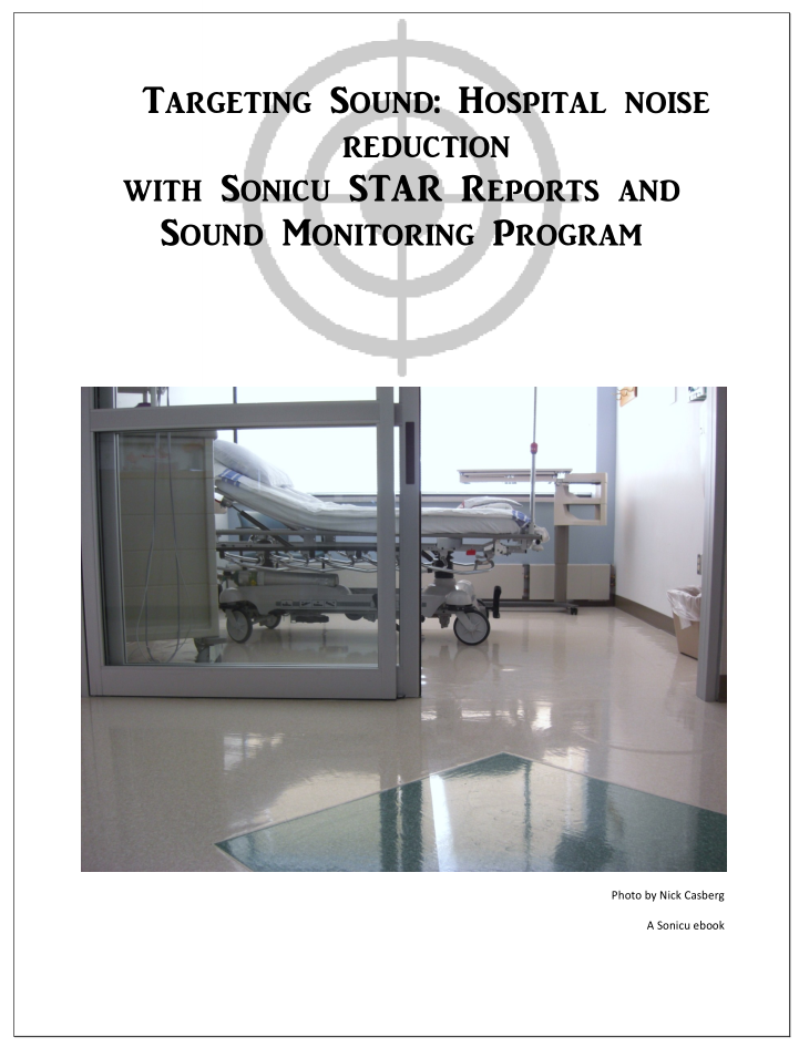 Sonicu STAR Reports are essential to hospital noise reduction.